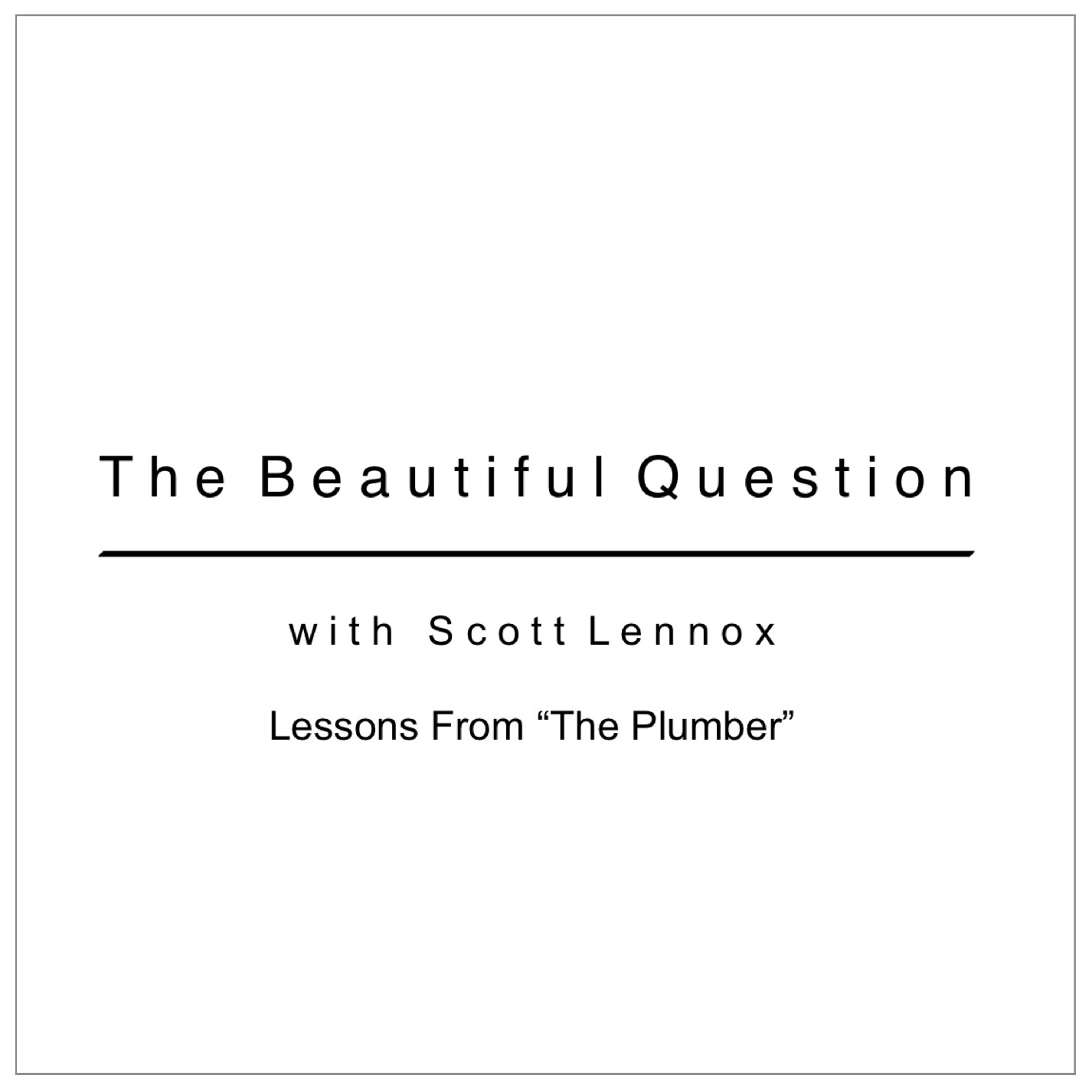 """Lessons From """"The Plumber"""""""