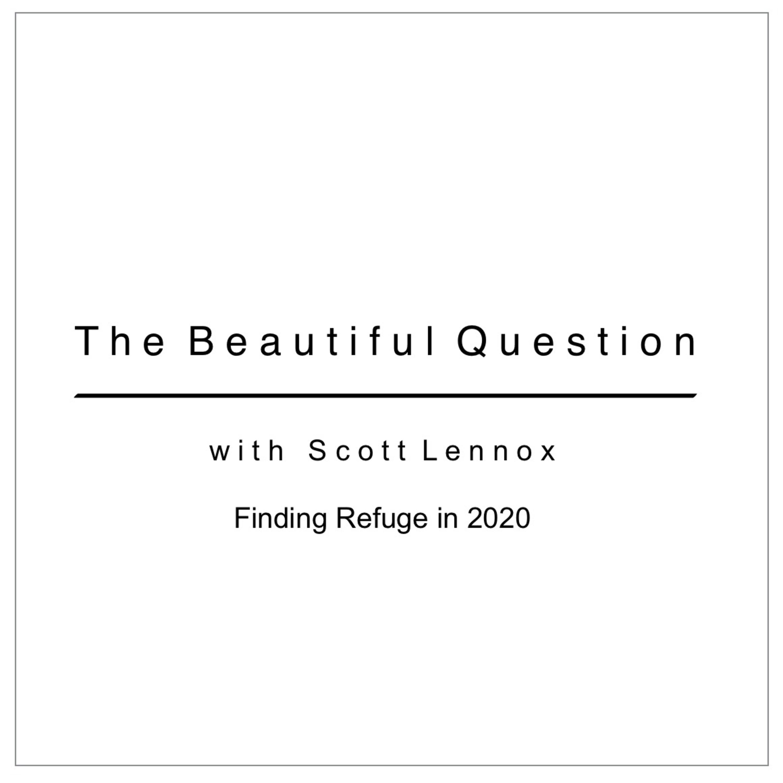 Finding Refuge in 2020