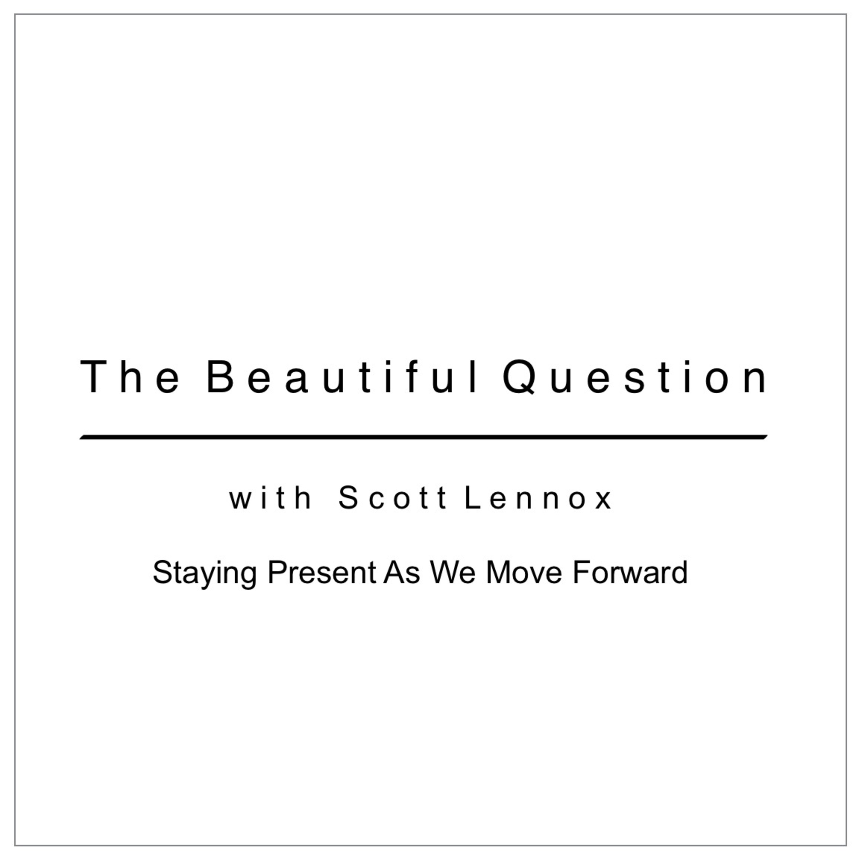 Staying Present As We Move Forward