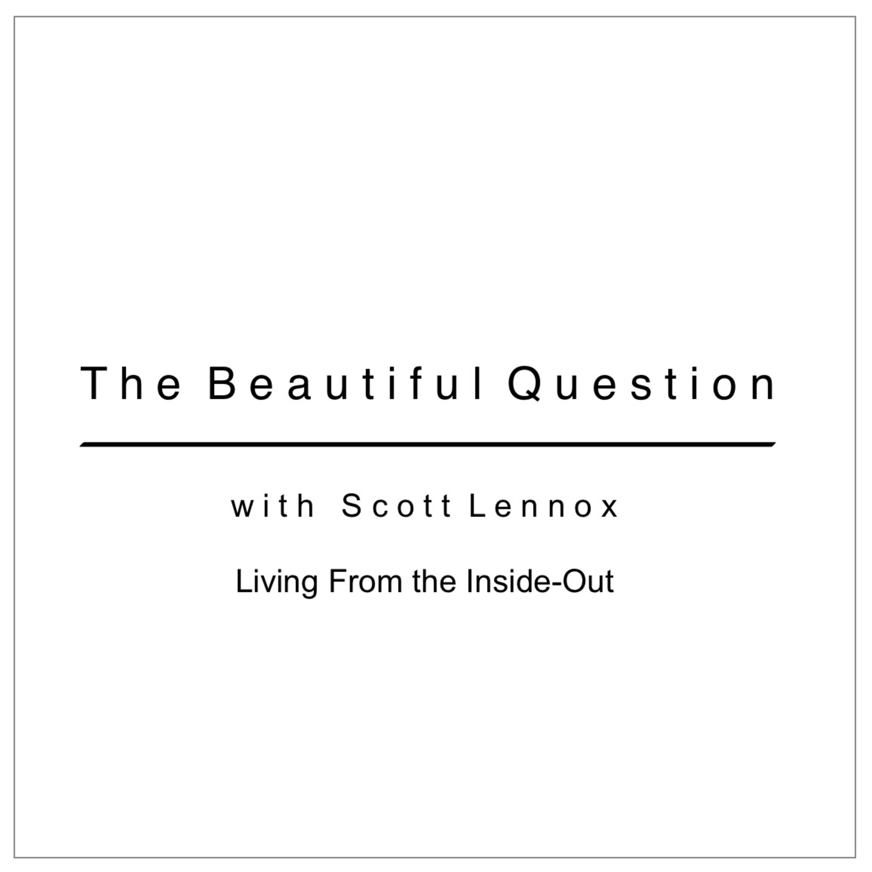 Living From the Inside-Out