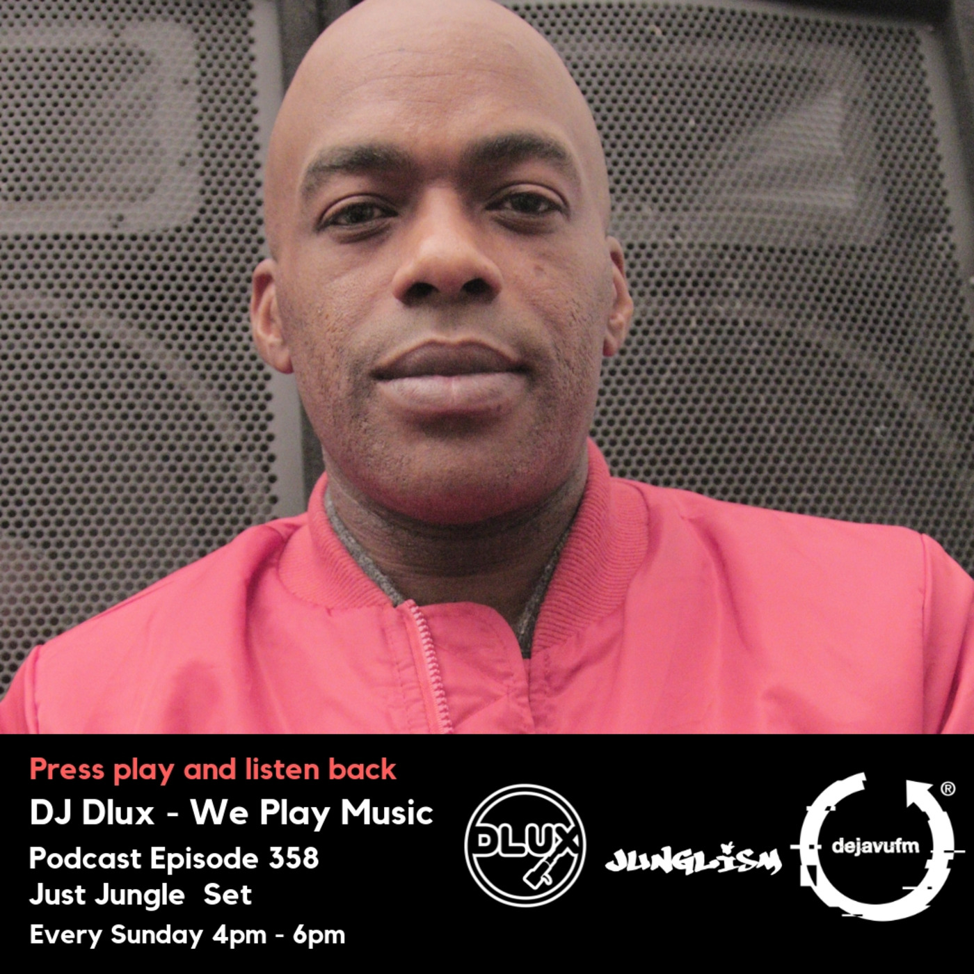 DJ Dlux - We Play Music - Podcast Episode 358 - Just Jungle