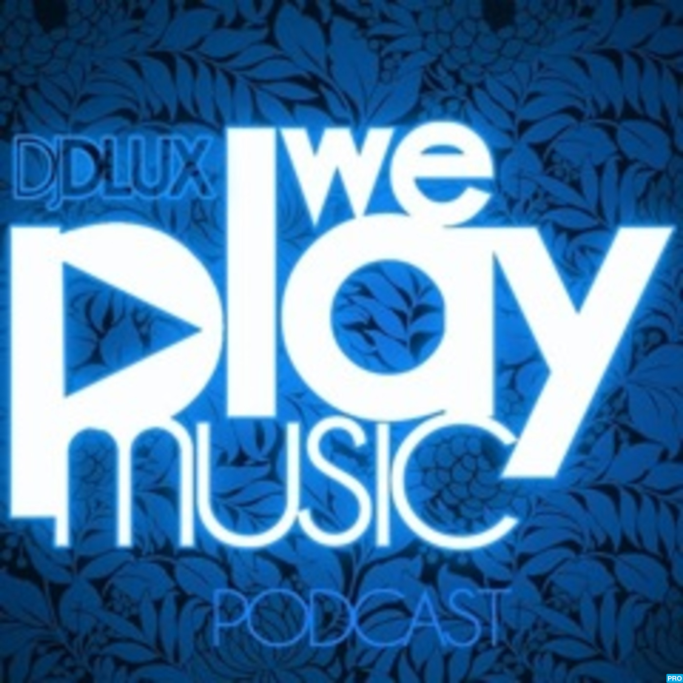 DJ Dlux -  Podcast - WE PLAY MUSIC -