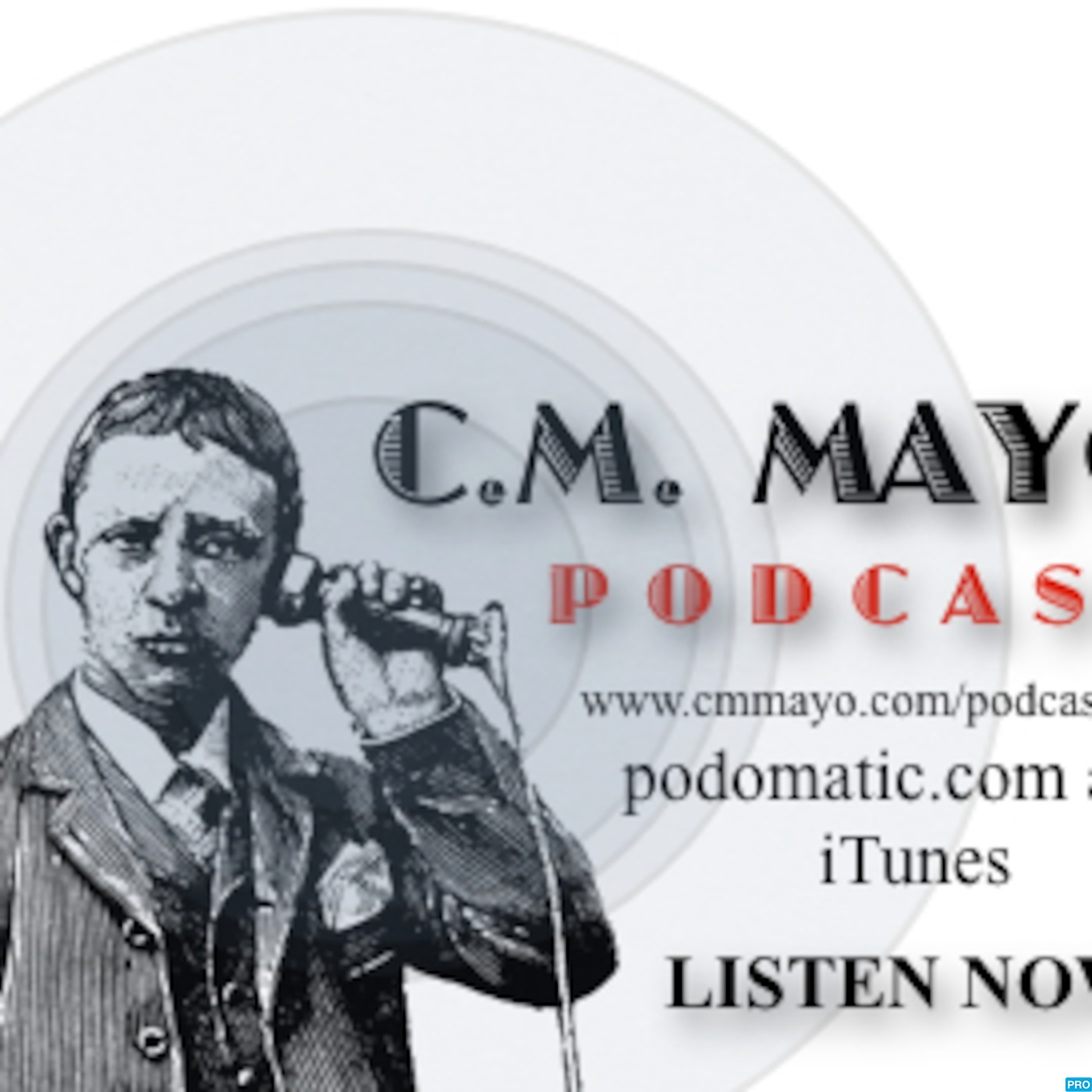 C.M. Mayo's Podcast (Marfa Mondays & More)