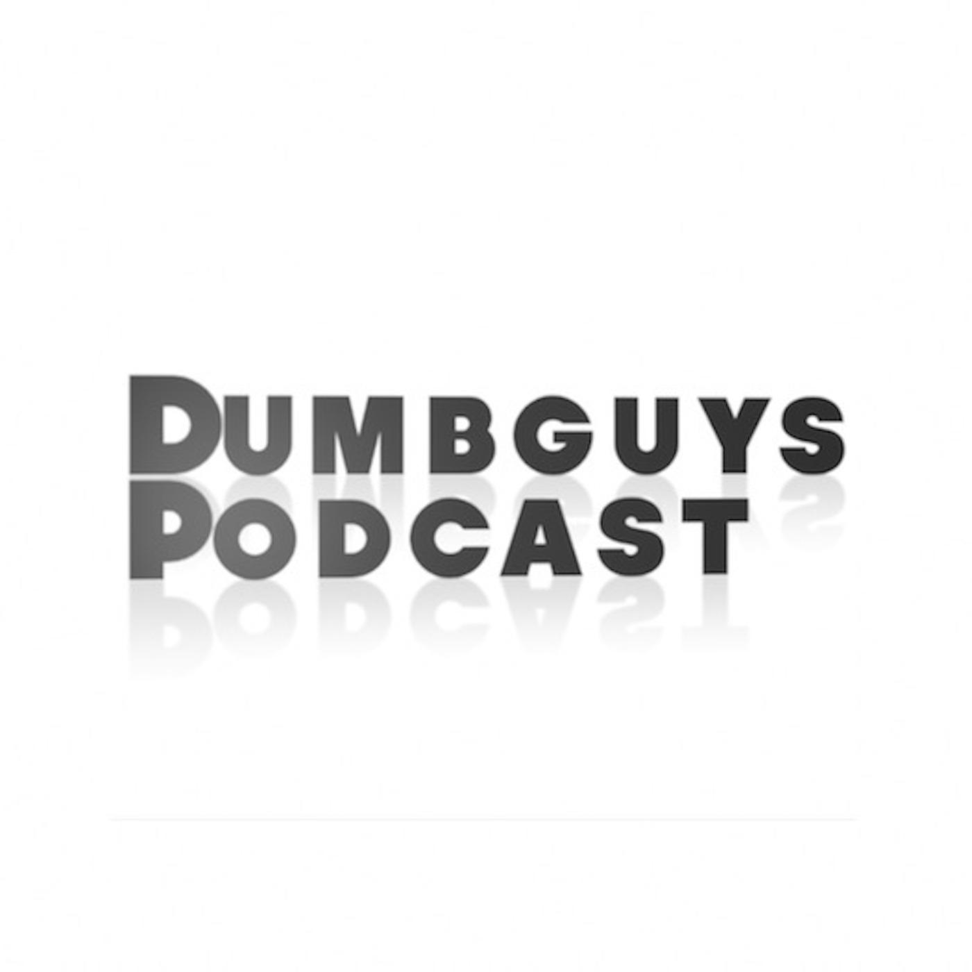 Dumbguys Podcast