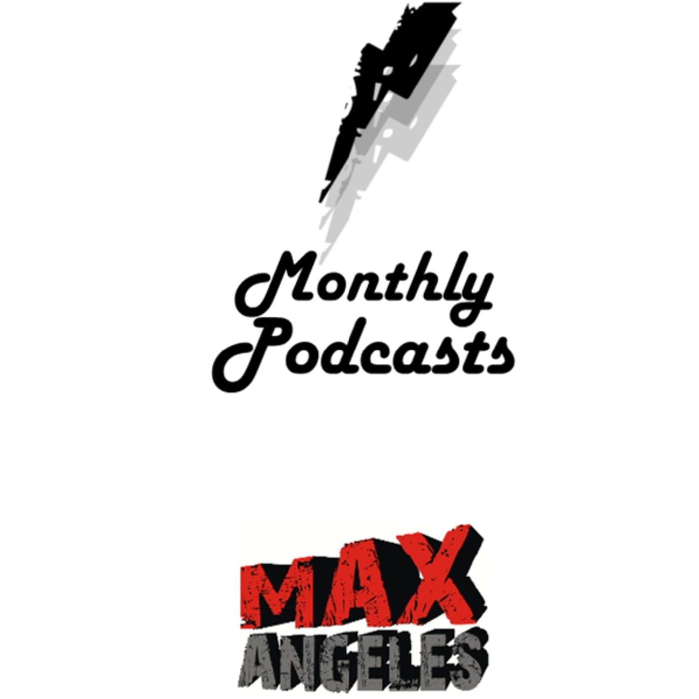 Maximo Angeles' Monthly Podcasts