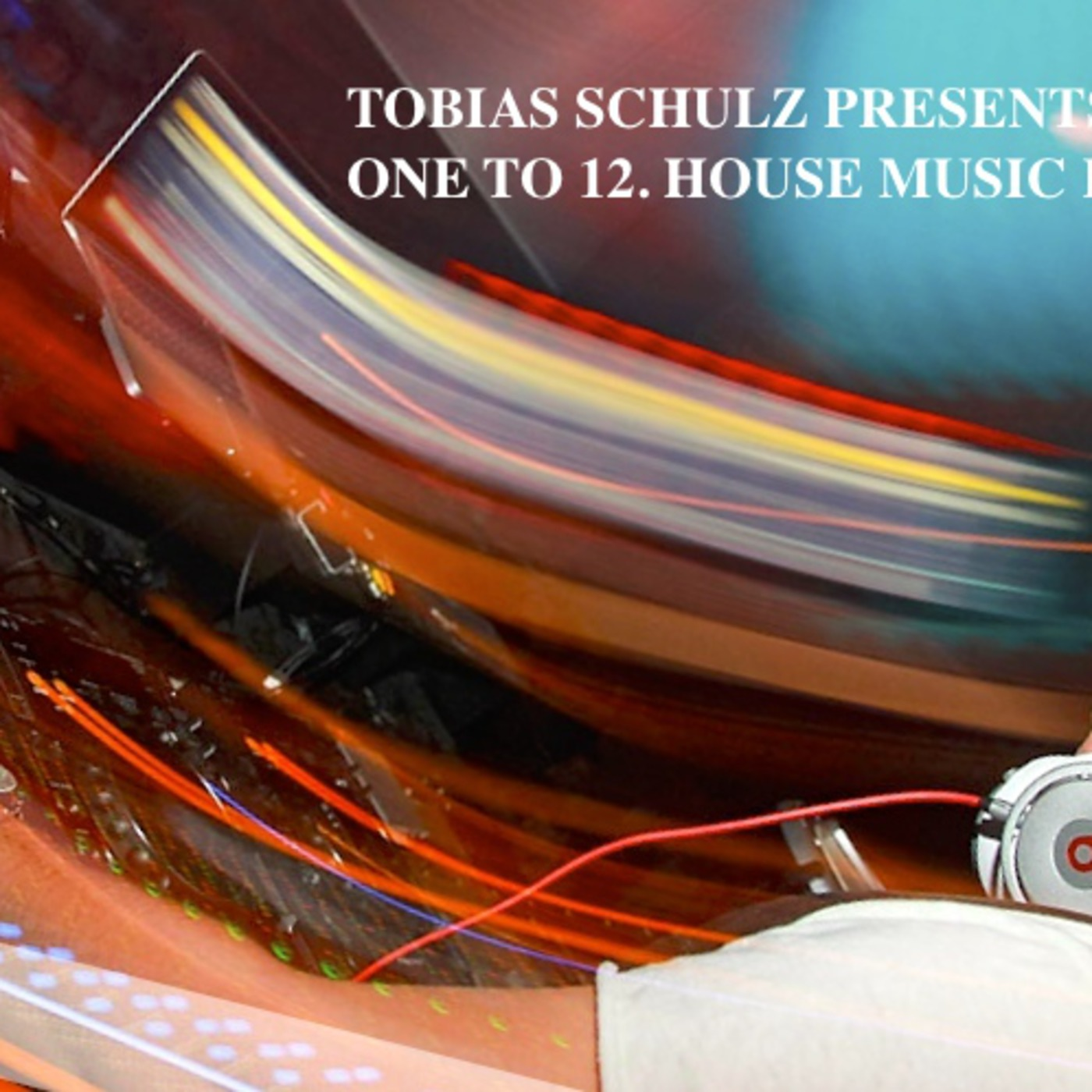 ONE TO 12. HOUSE MUSIC PODCAST by TOBIAS SCHULZ