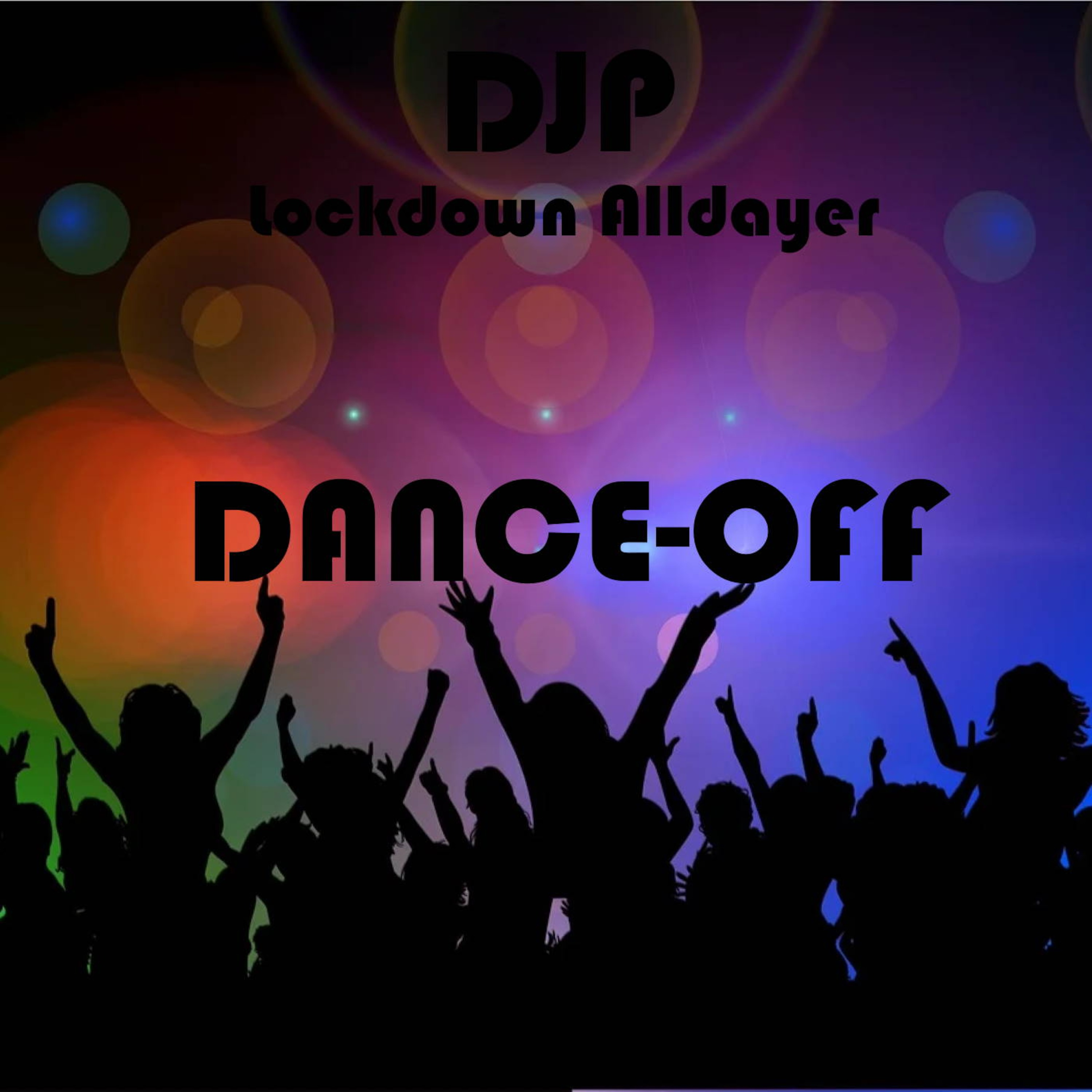 DJP - Dance-off Lockdown Alldayer mix