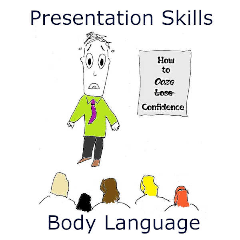 Presentations Skills podcast #3: Body language