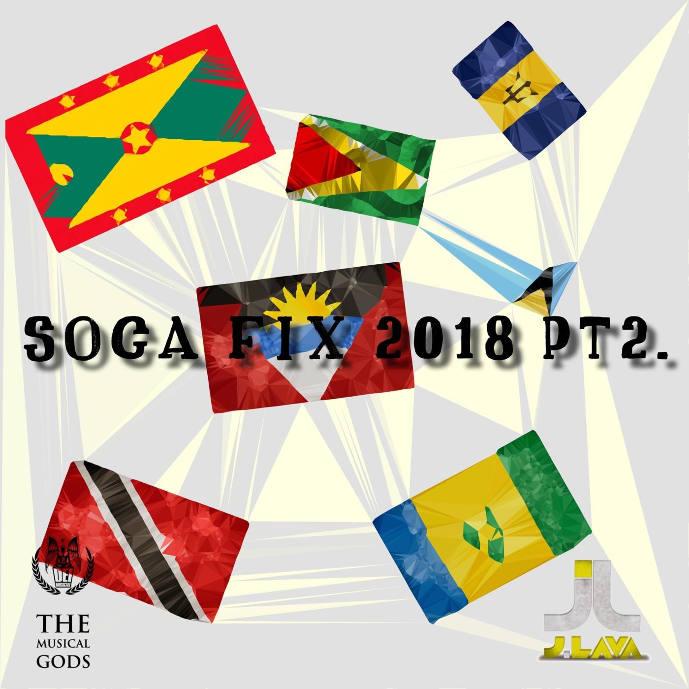 SOCA FIX 2018 PT2 - Dei Musicale : The Musical Gods Podcast