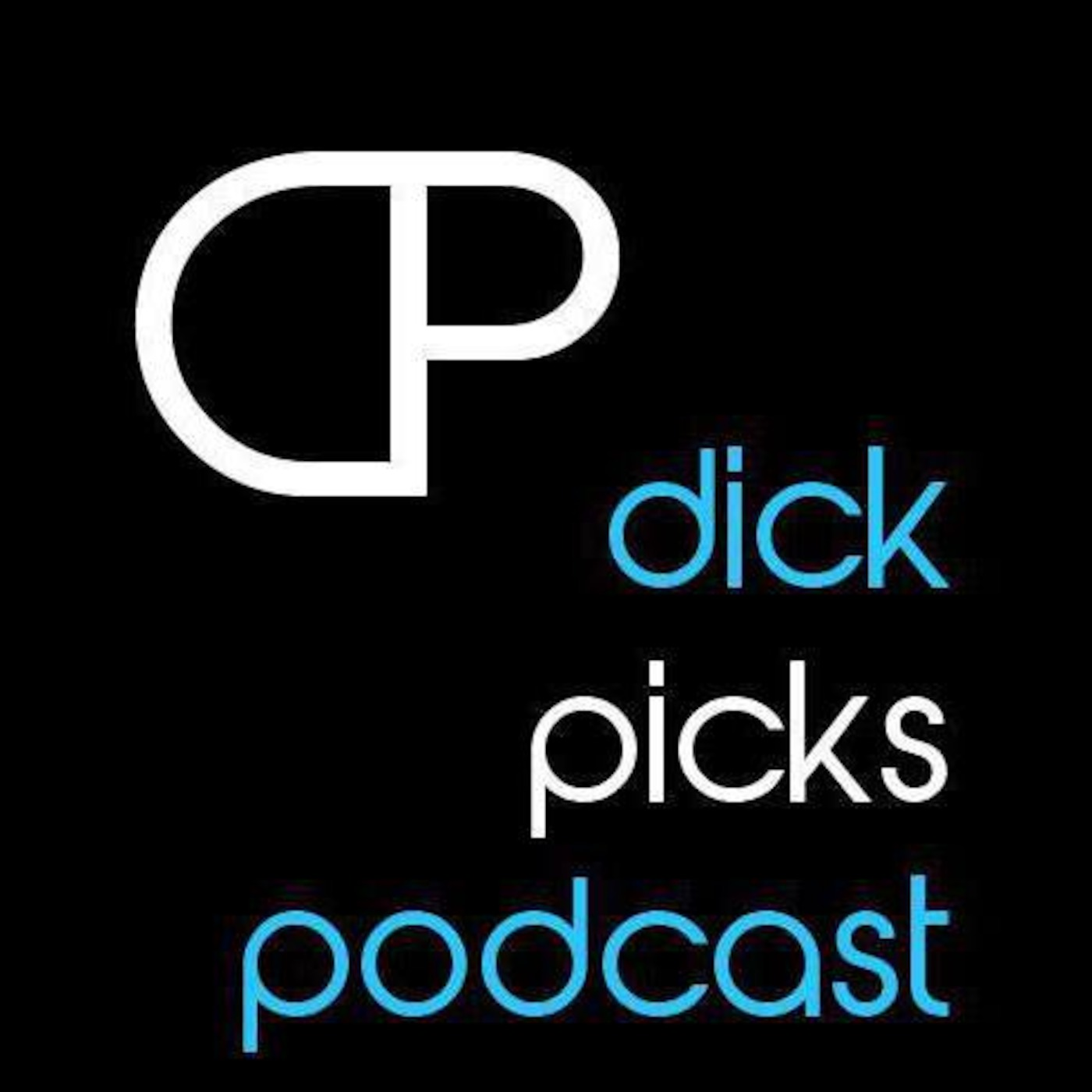 Dick Picks!  Podcast!