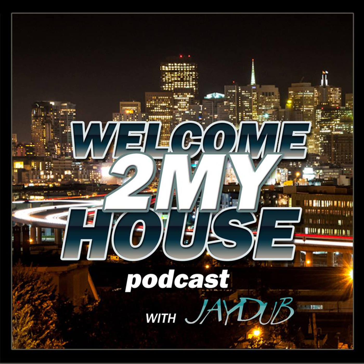 Welcome 2 My House Podcast