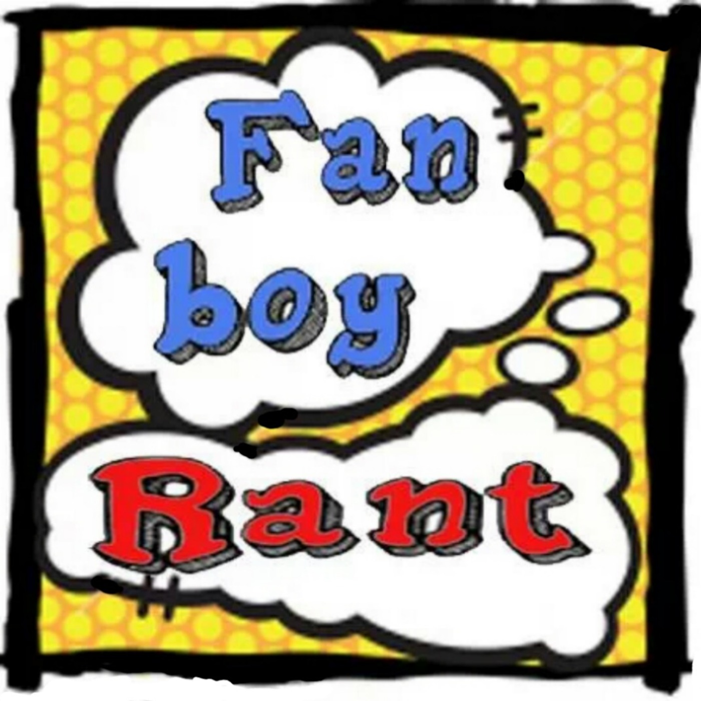 Fanboy Rant