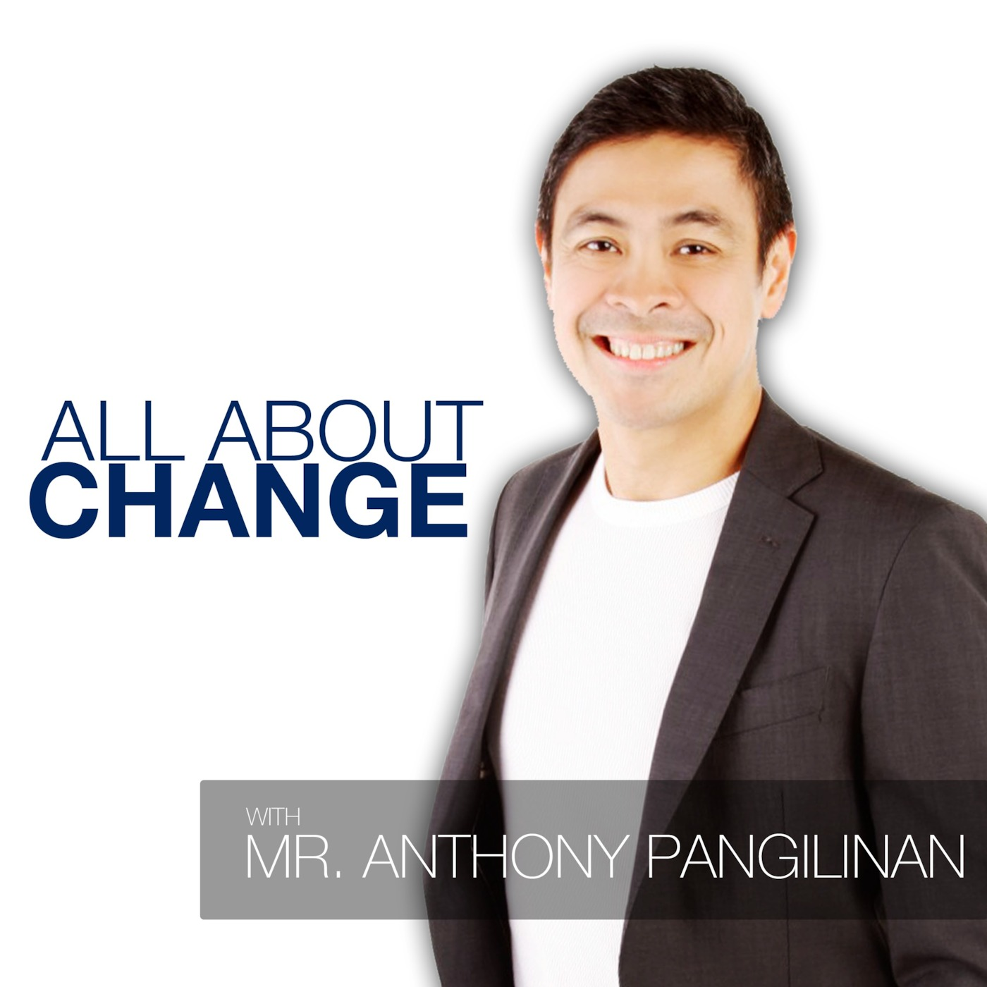 All About Change with Anthony Pangilinan