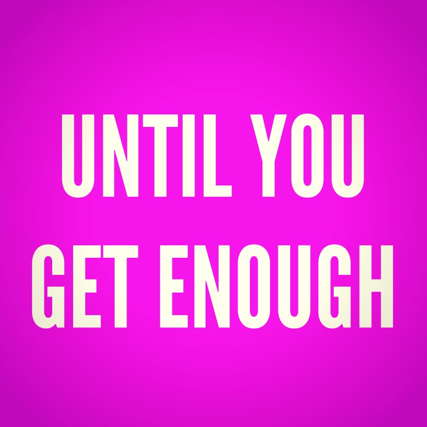 Until You Get Enough Quotes Poems By Stephanie Lahart Life Talk For