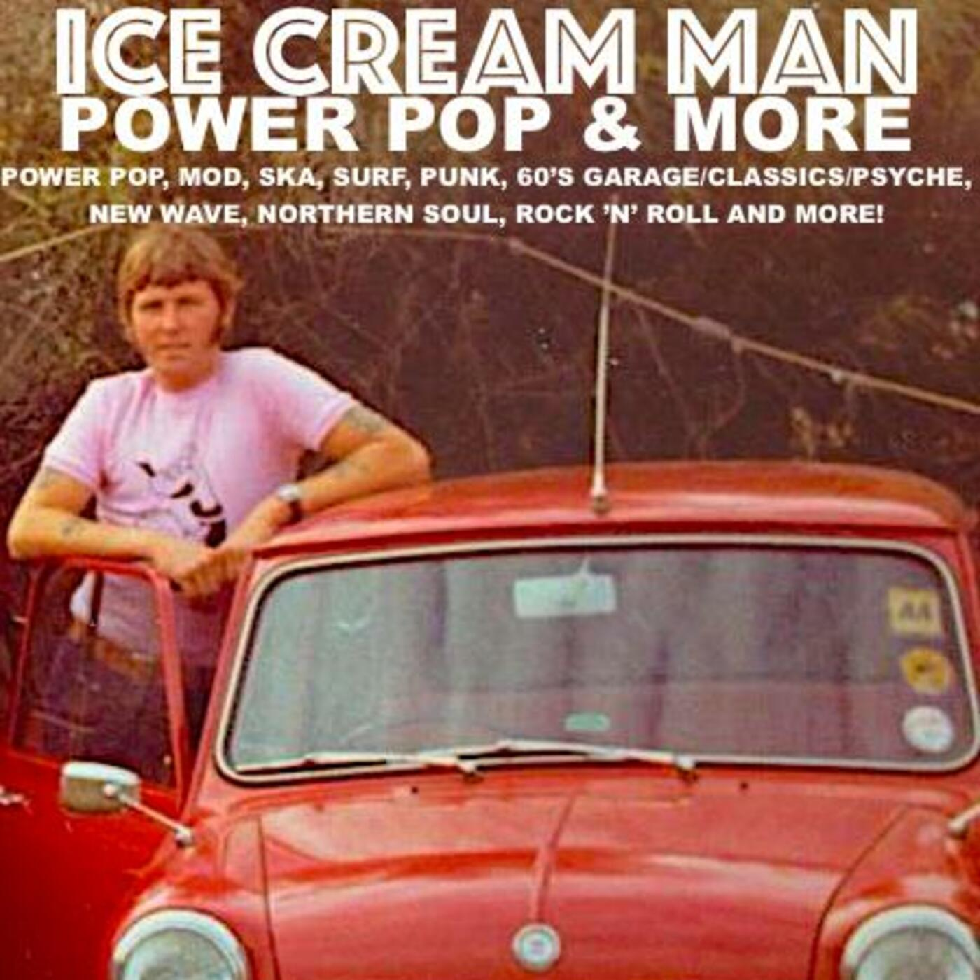 Ice Cream Man Power Pop and More #268