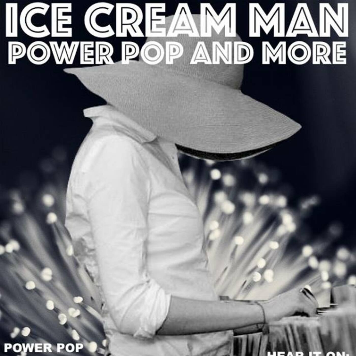 Ice Cream Man Power Pop & More #215