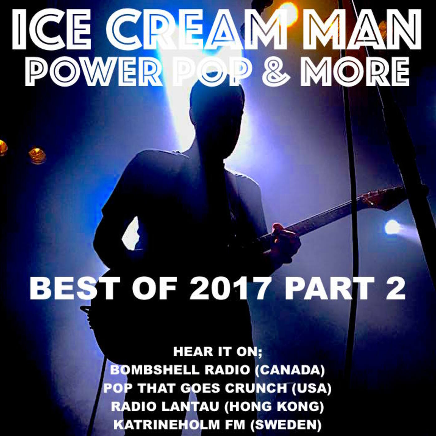 Ice Cream Man Power Pop and More #224 Best Of 2017 Part 2.