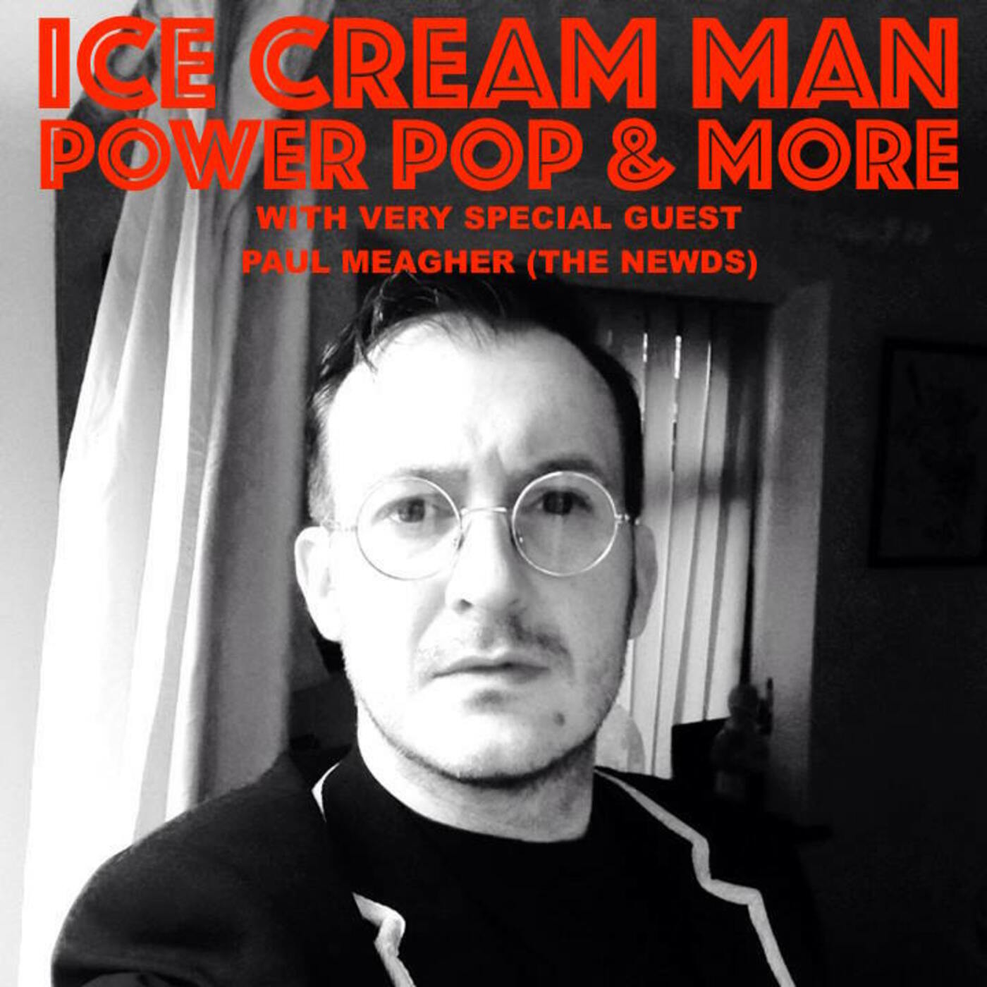 Ice Cream Man Power Pop And More #204 with Special guest Paul Meagher