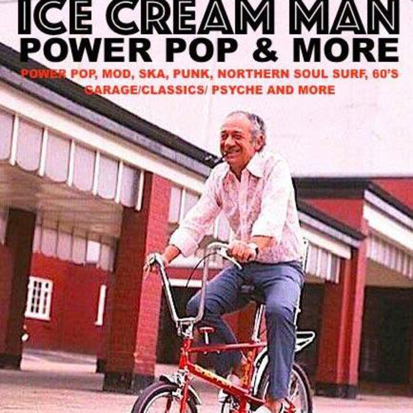 Ice Cream Man Power Pop and More #293