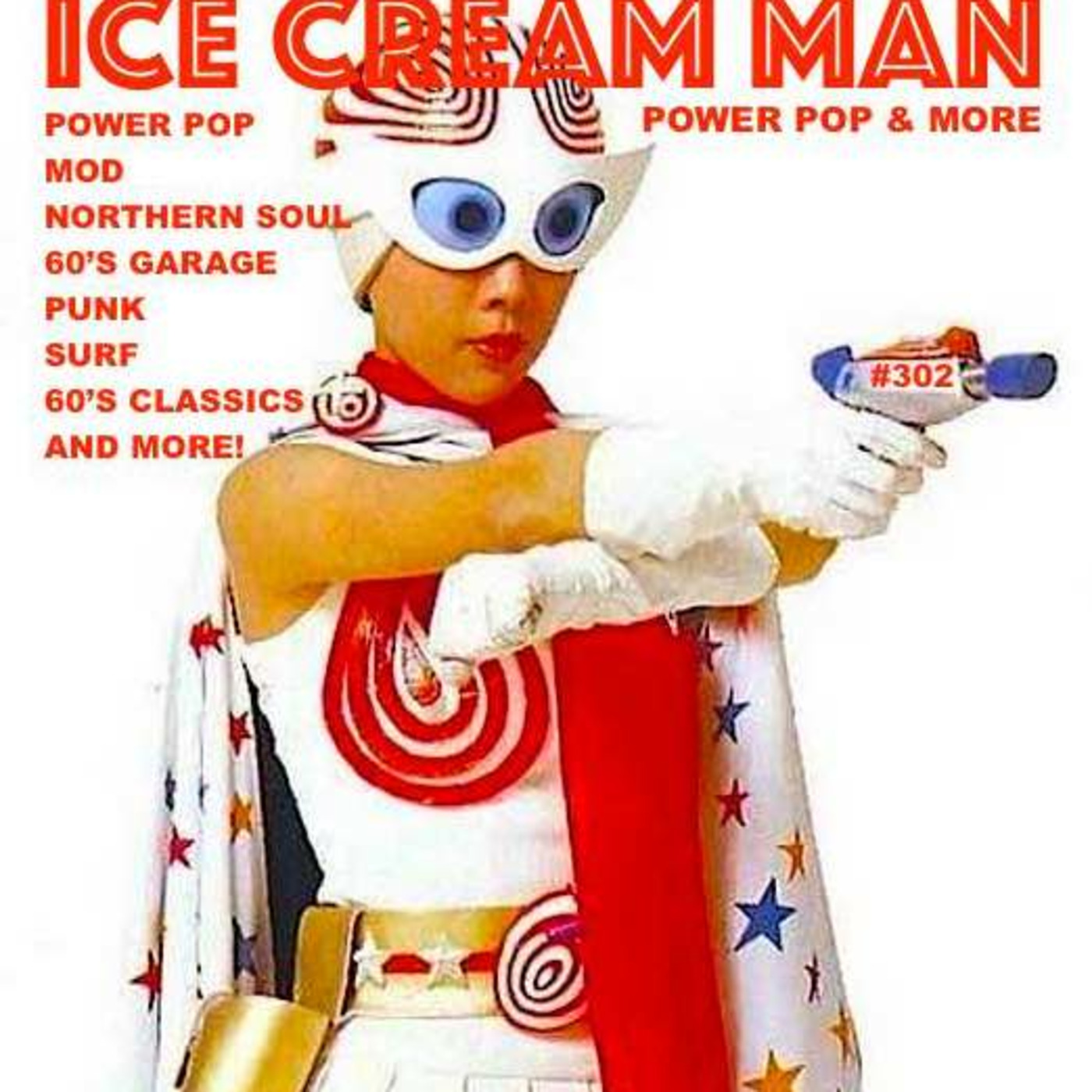 Ice Cream Man Power Pop and More #302