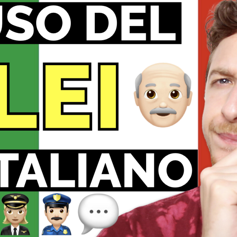 Episode 450: Come usare il LEI in italiano   Imparare l'Italiano