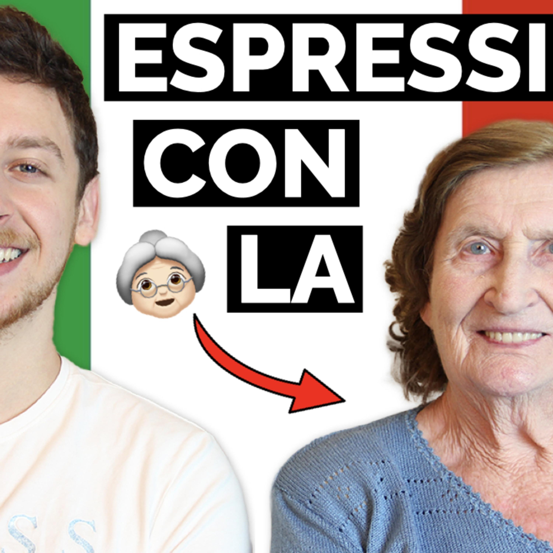 Episode 451: Scopri 1 Espressione Italiana Utilissima Con La Nonna   Imparare l'Italiano