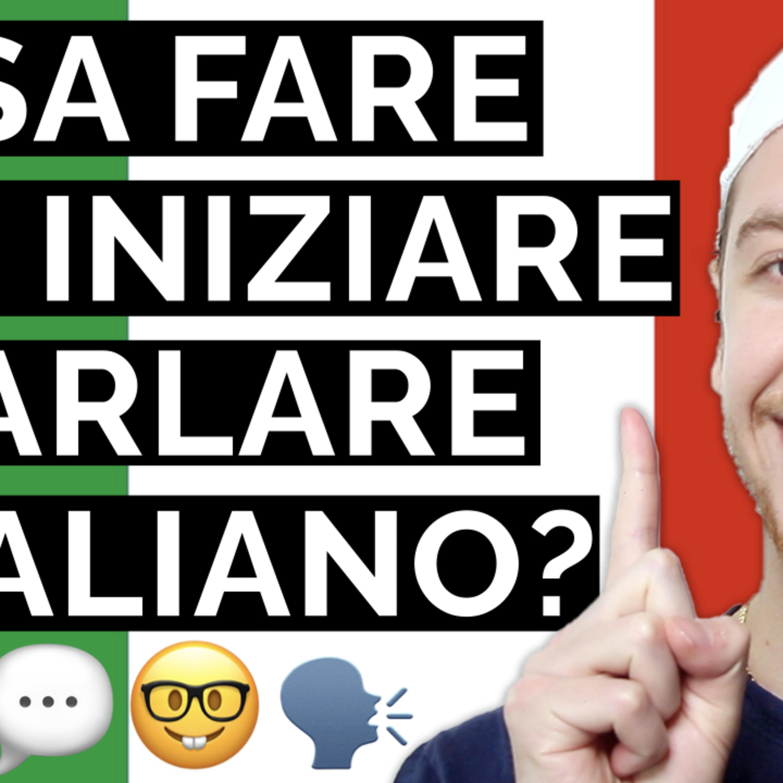 Episode 454: Inizia A Parlare In Italiano SUBITO   Imparare l'Italiano