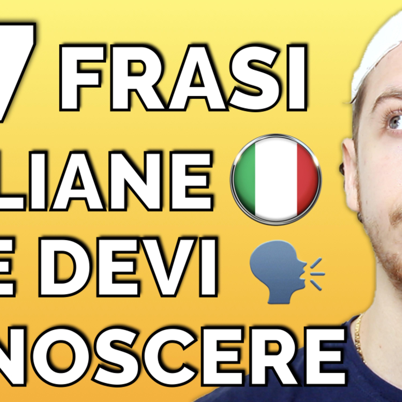Episode 456: 47 Frasi che ogni studente di italiano deve conoscere   Imparare l'Italiano