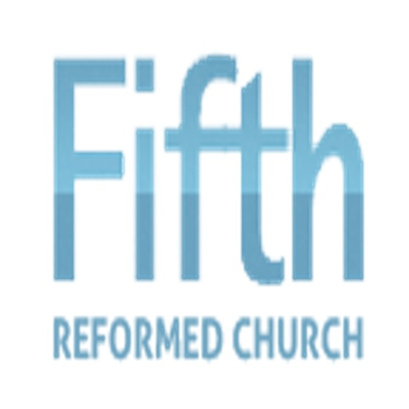 Fifth Reformed Church's Podcast