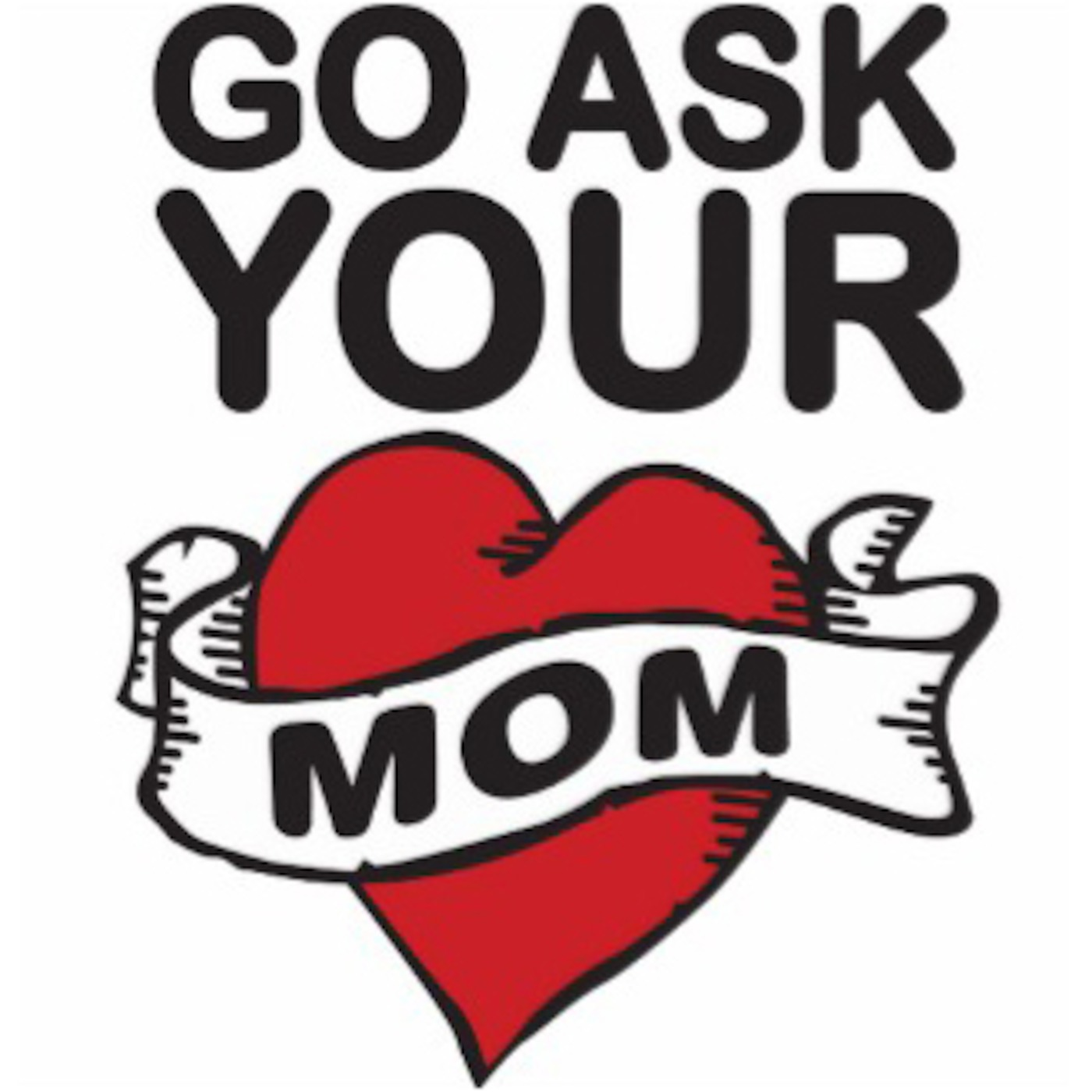 Go Ask Your Mom!