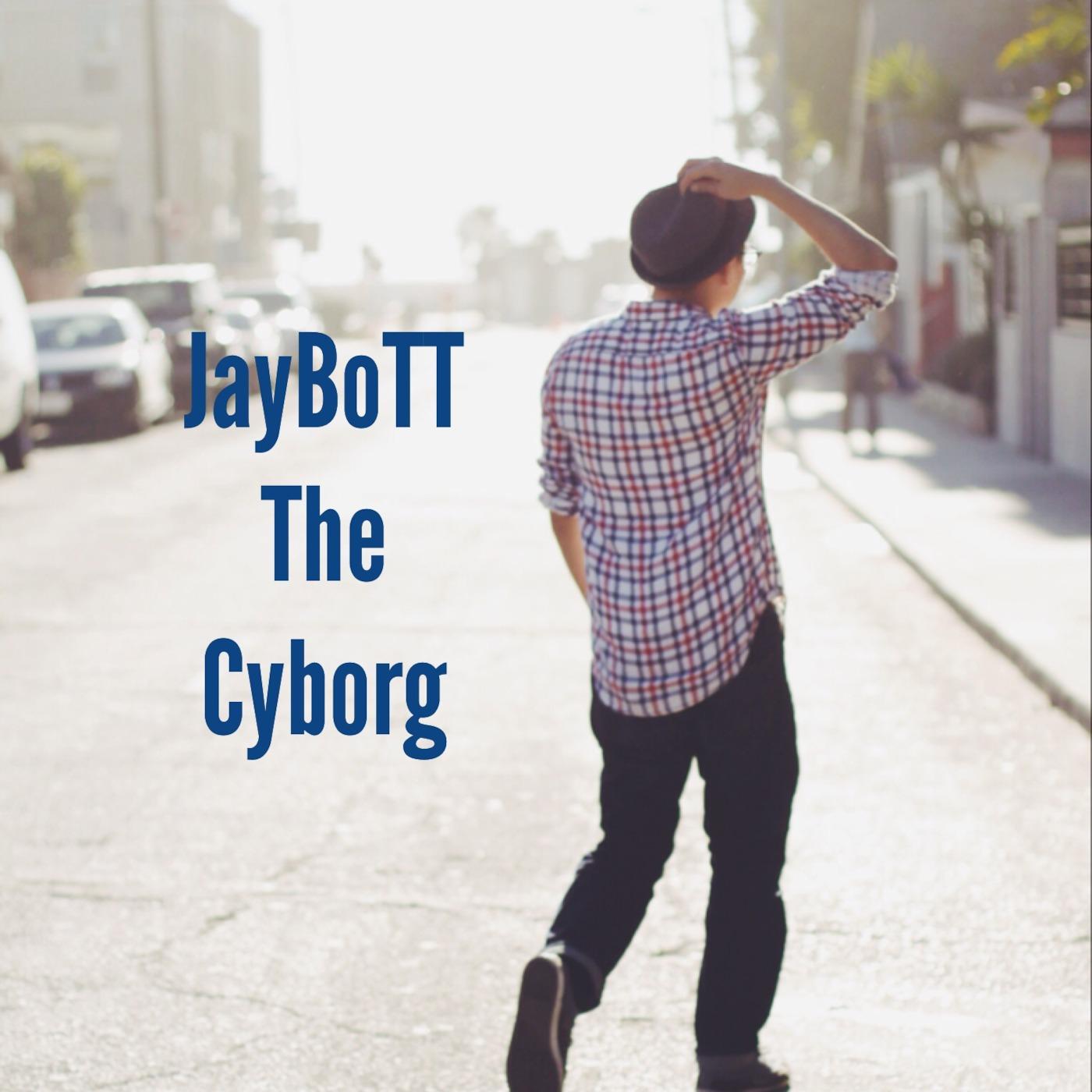 JayboTT The CyBorg