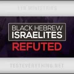 TE: Black Hebrew Israelites Refuted