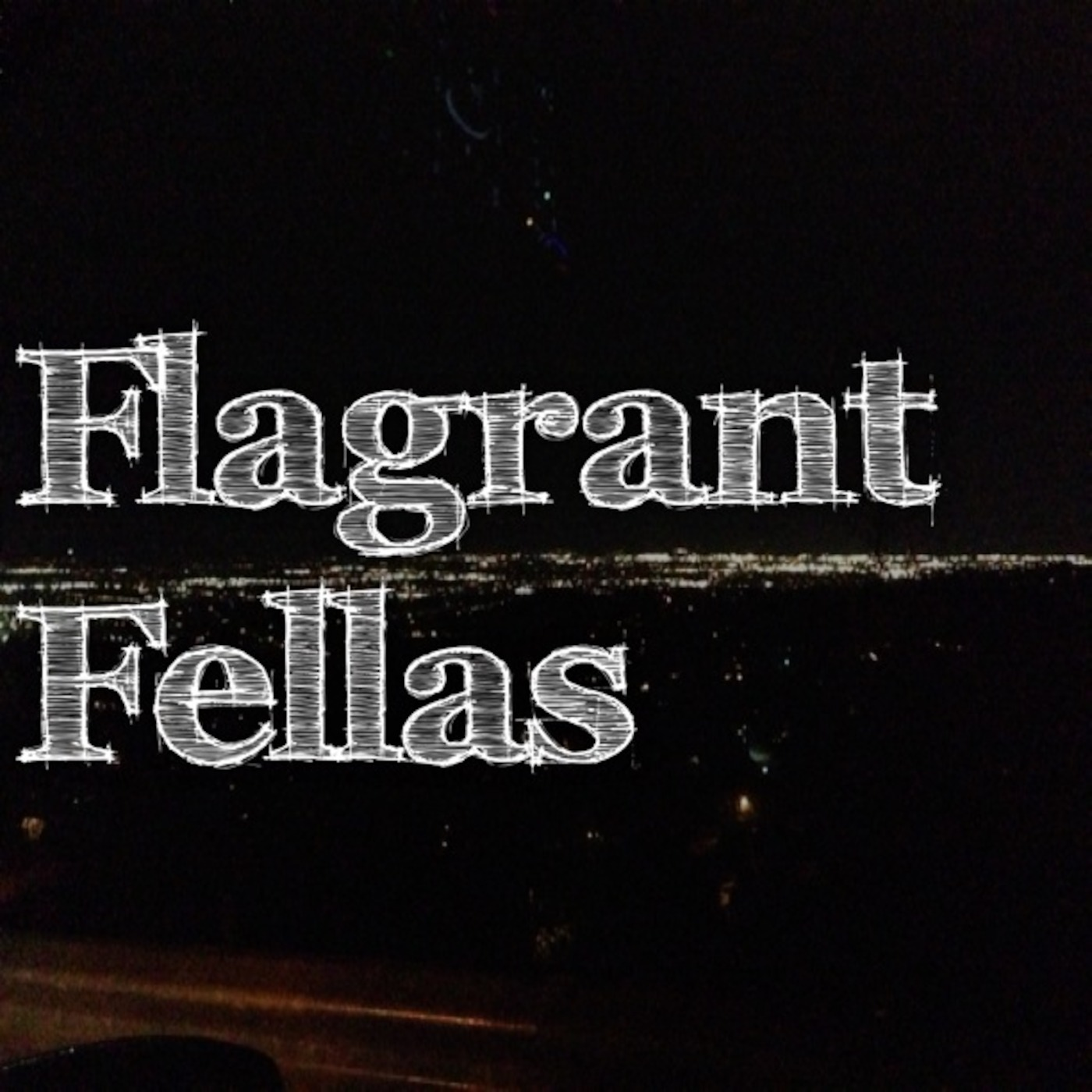 Flagrant Fellas Podcast
