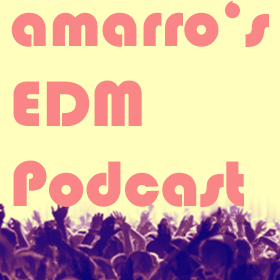 EDM Podcast by DJ Amarro