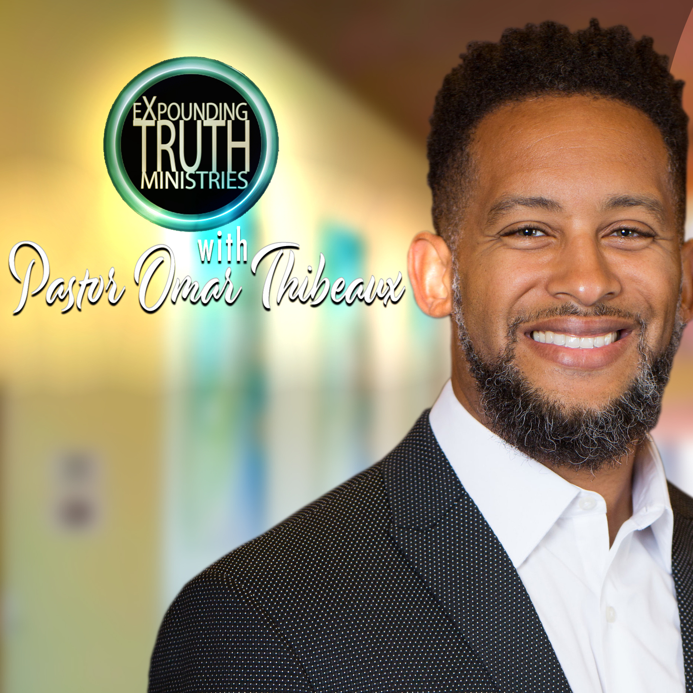 Expounding Truth Ministries with Pastor Omar Thibeaux Podcast