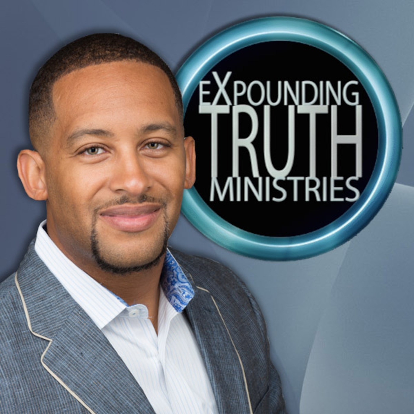 Expounding Truth Ministries with Omar Thibeaux Podcast