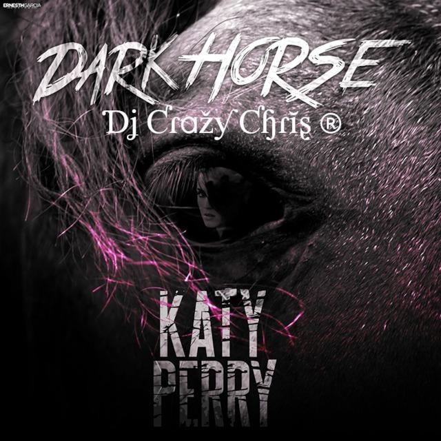 Dj Crazy Chris Feat  Katy Perry + Juicy J ~ DARK HORSE (Trap