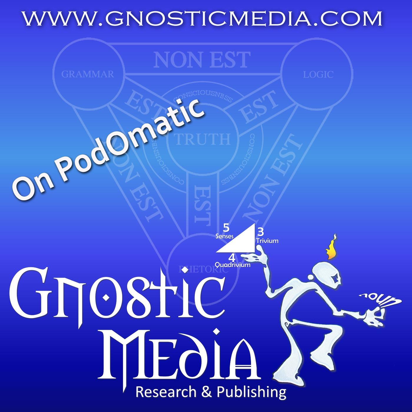 Gnostic Media Podcast - feed 2
