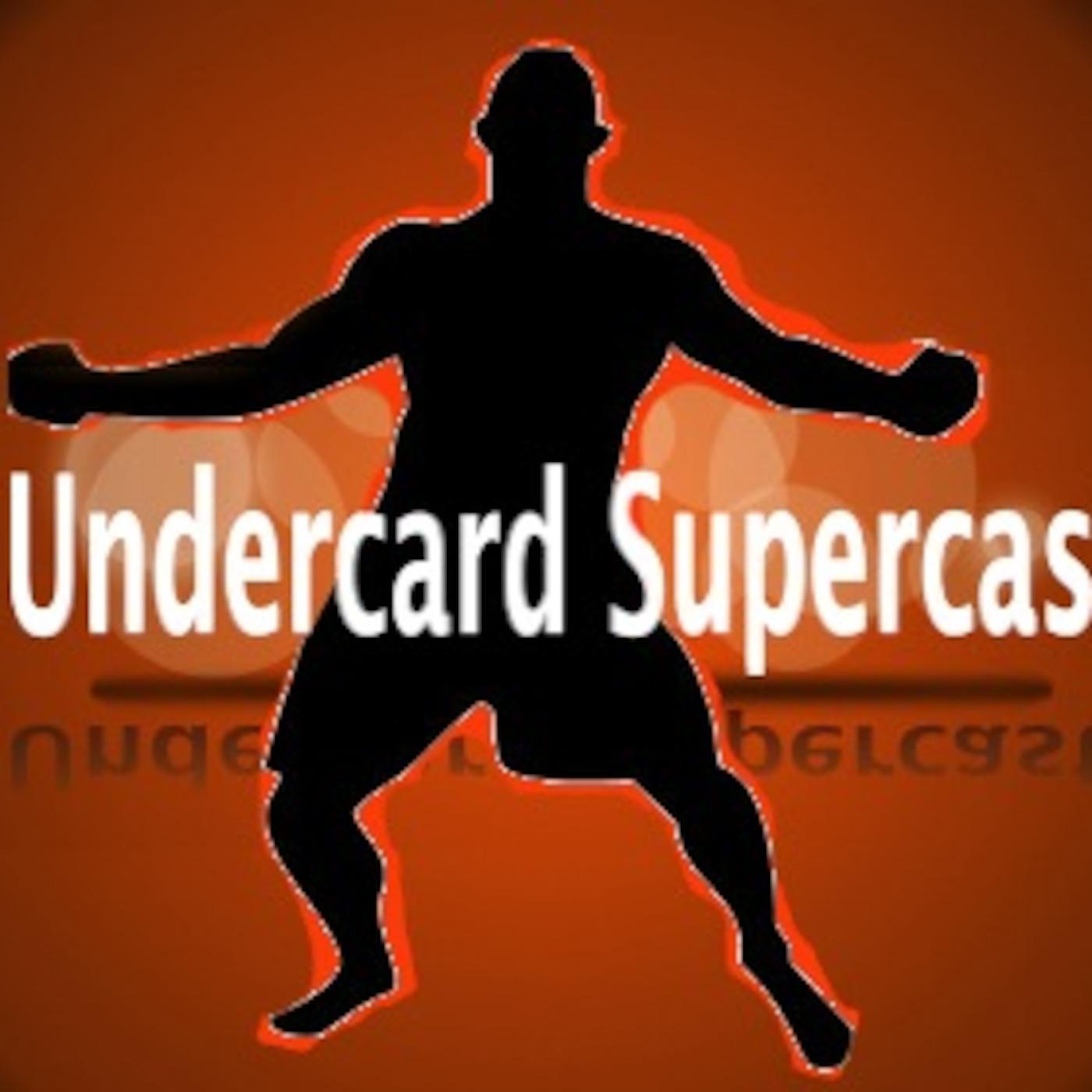 Undercard Supercast