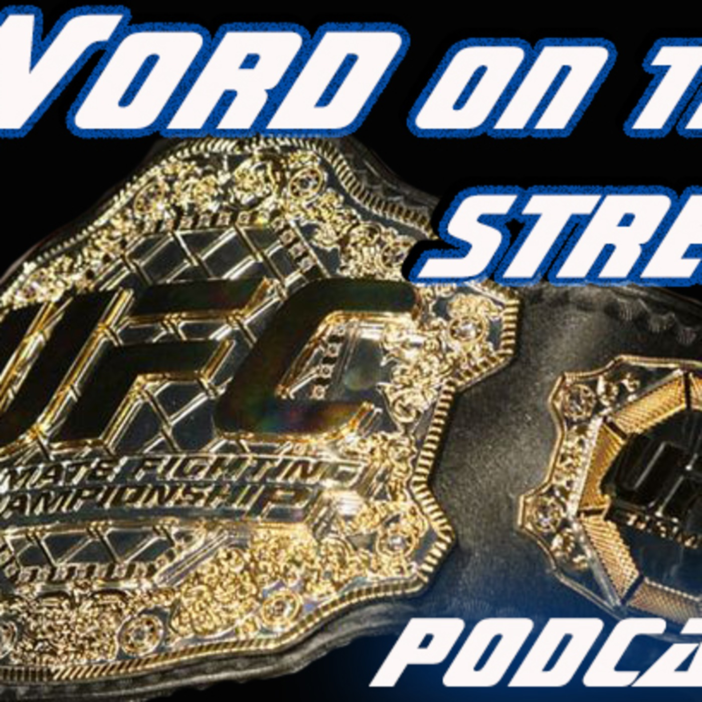 Word On The Street MMA Podcast