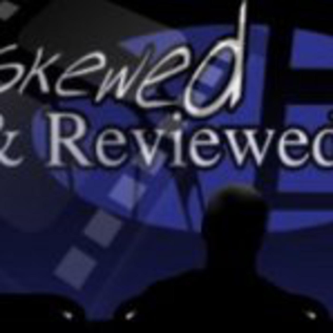 Skewed and Reviewed Skewedcasts