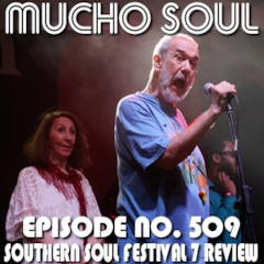 Mucho Soul Show No  509 Southern Soul Festival Review 2019