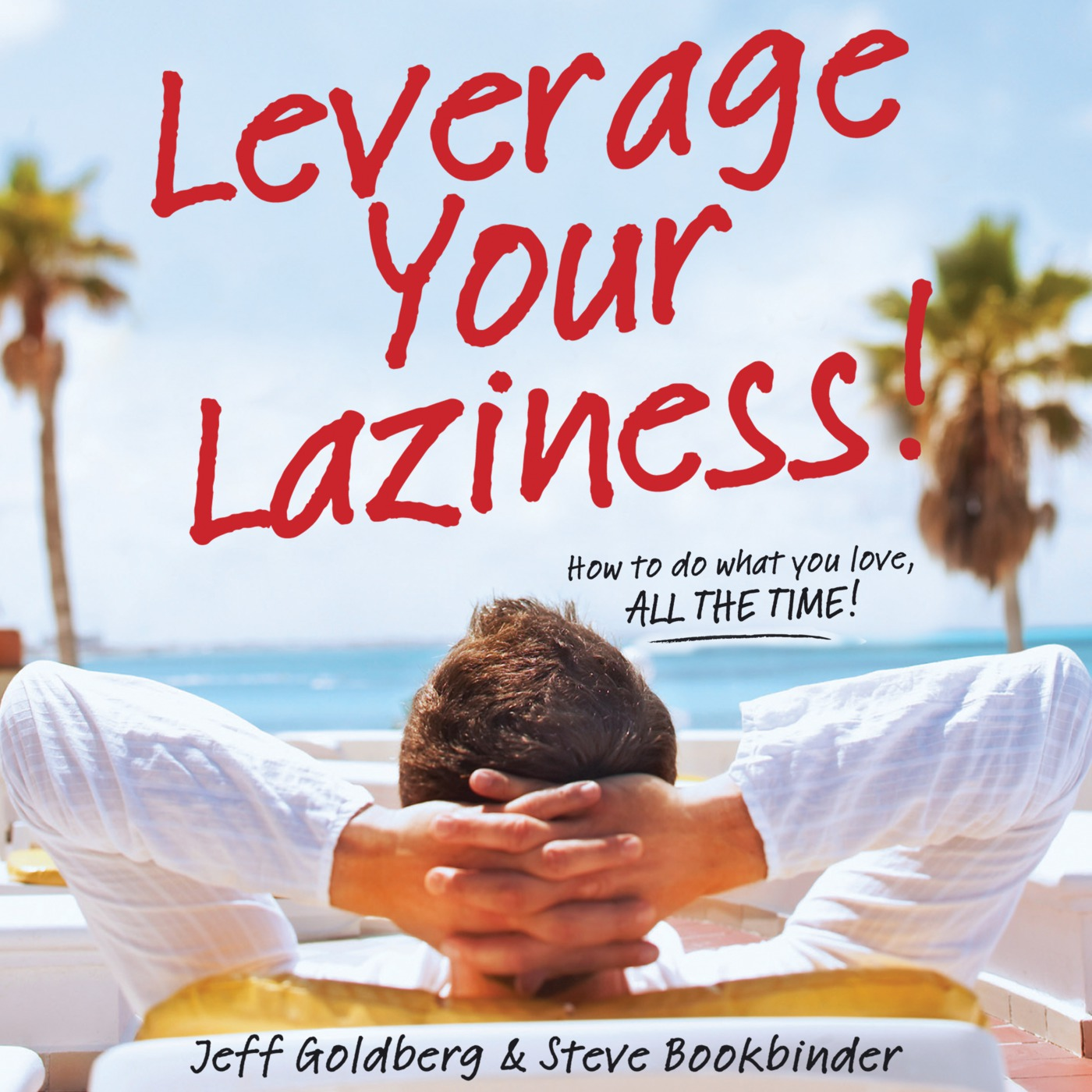 Leverage Your Laziness Podcast