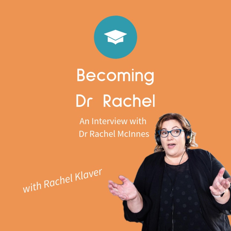 Becoming Dr Rachel - Interview with Dr Rachel McInnes