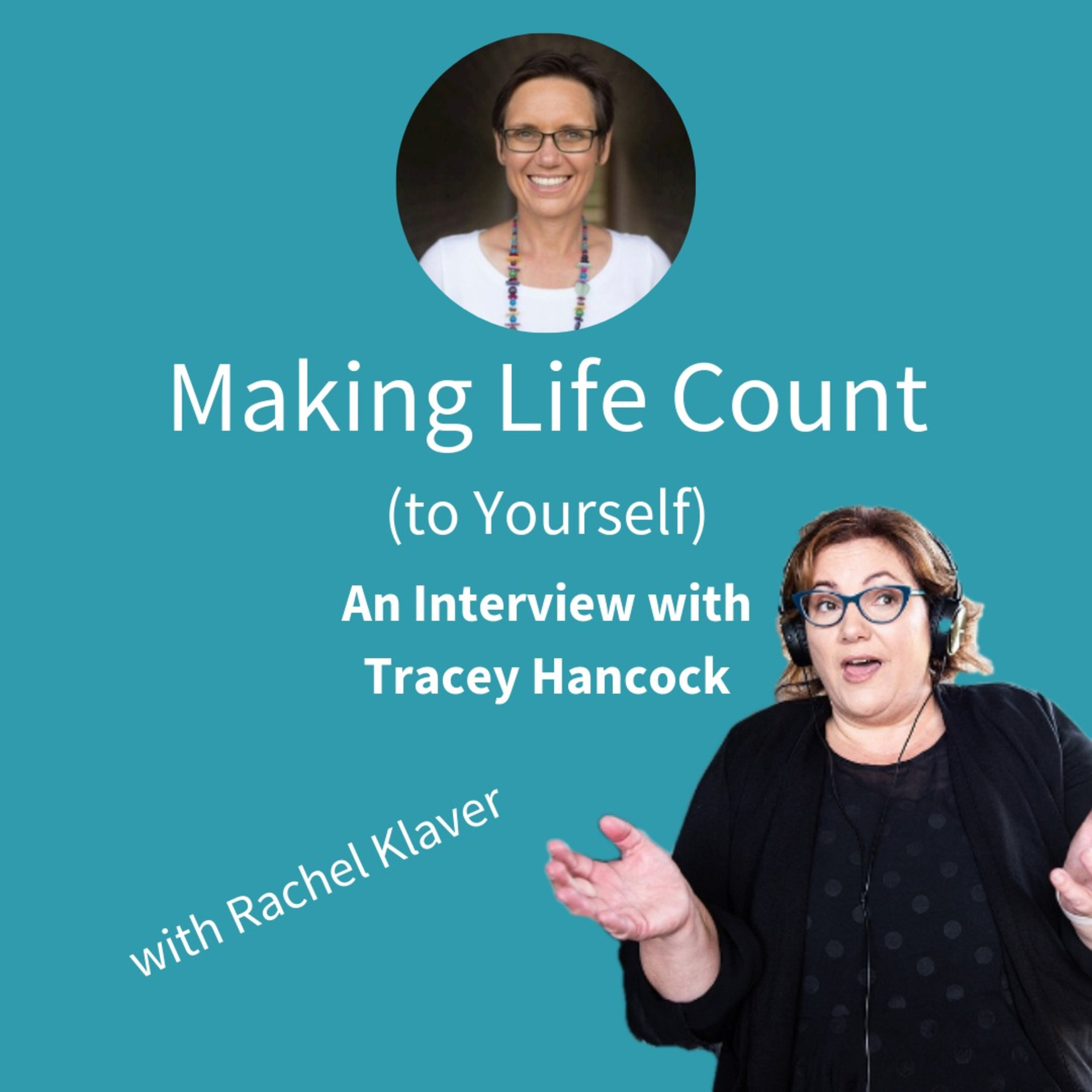 Making Life Count to Yourself - An interview with Tracey Hancock