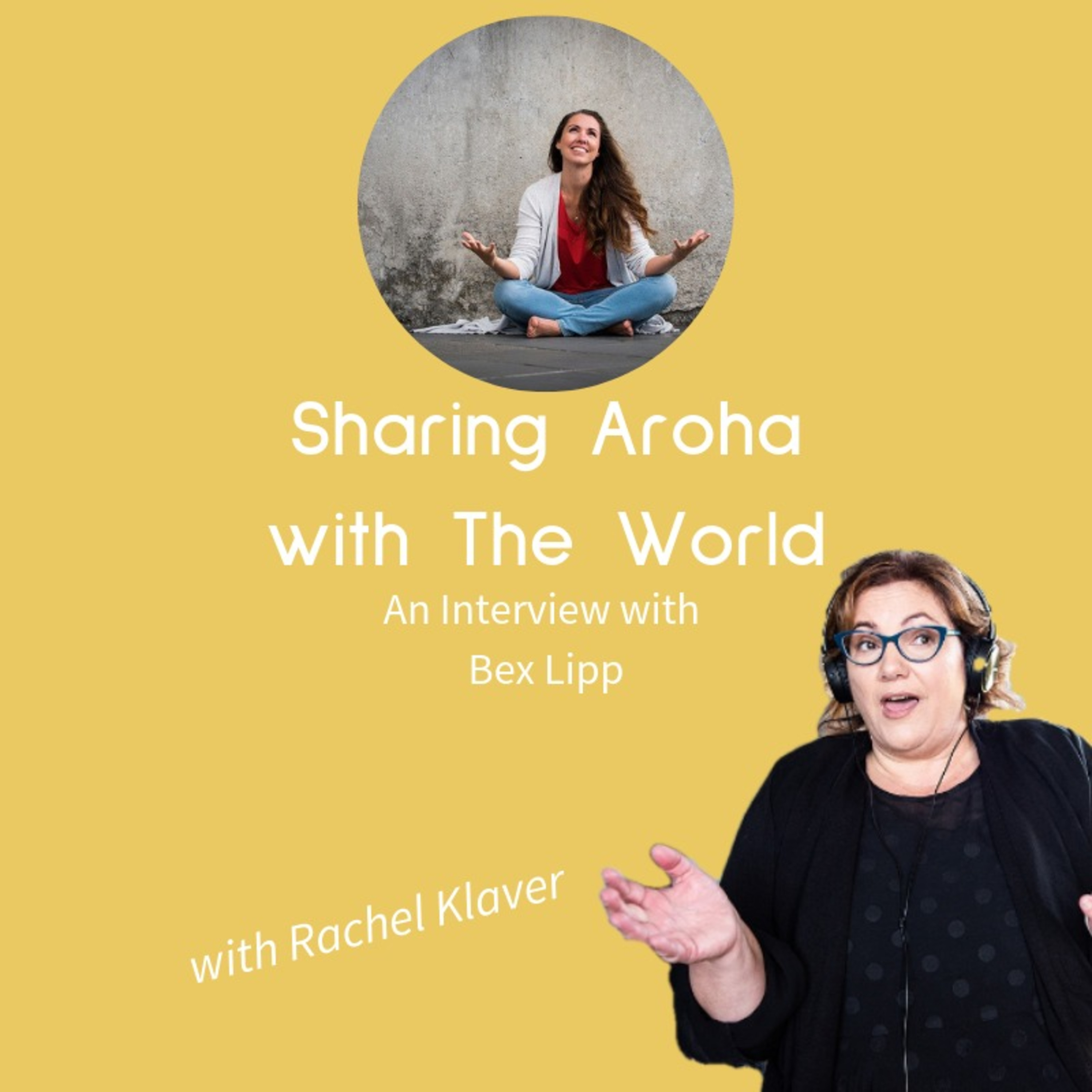 Sharing Aroha with the World - an Interview with Bex Lipp