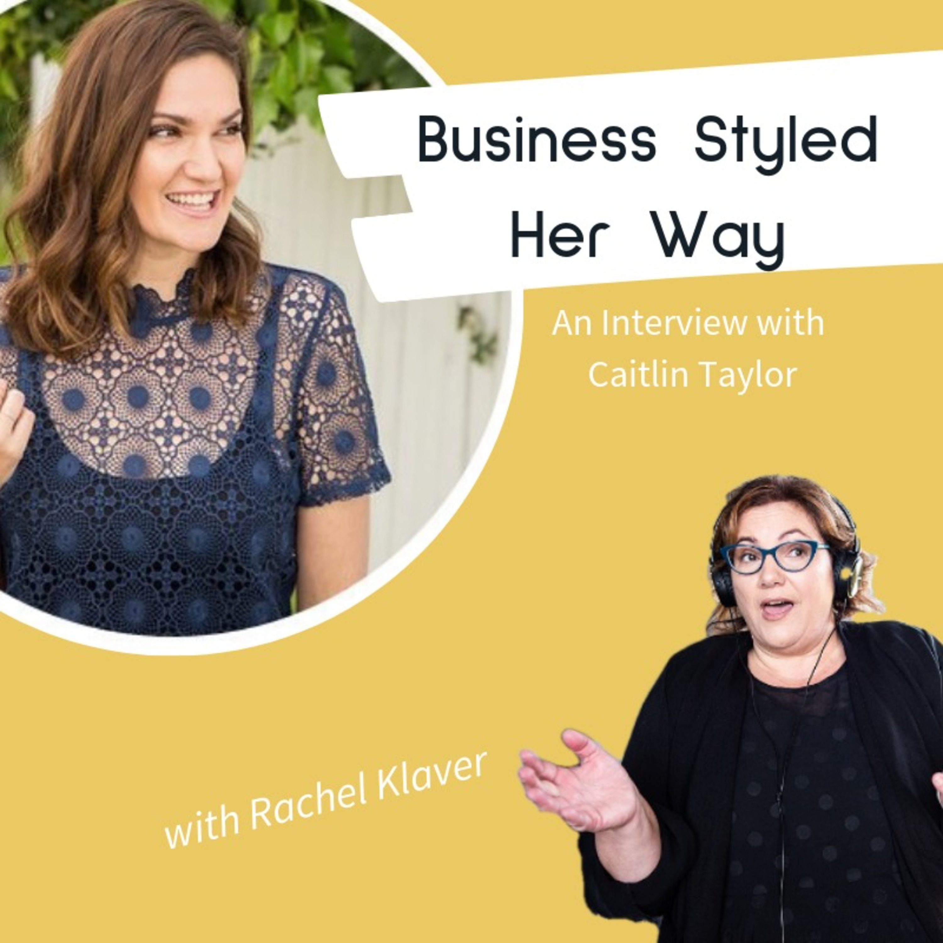 Business Styled Hey Way - an interview with Stylist Caitlin Taylor