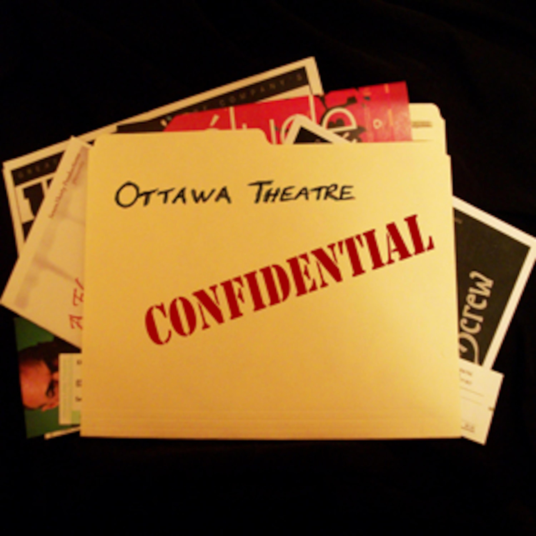 Ottawa Theatre Confidential Episode 12