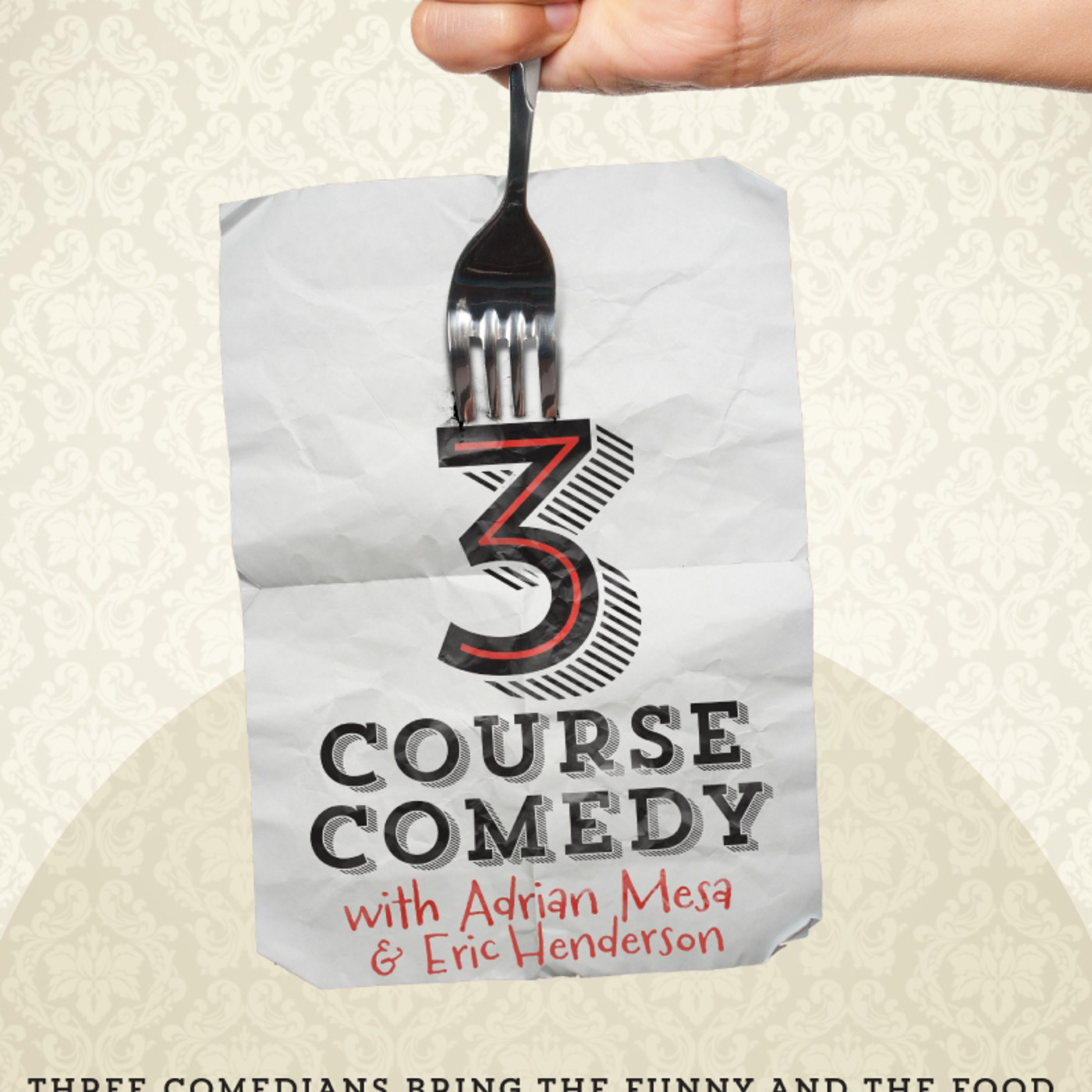 3 Course Comedy with Adrian Mesa and Eric Henderson