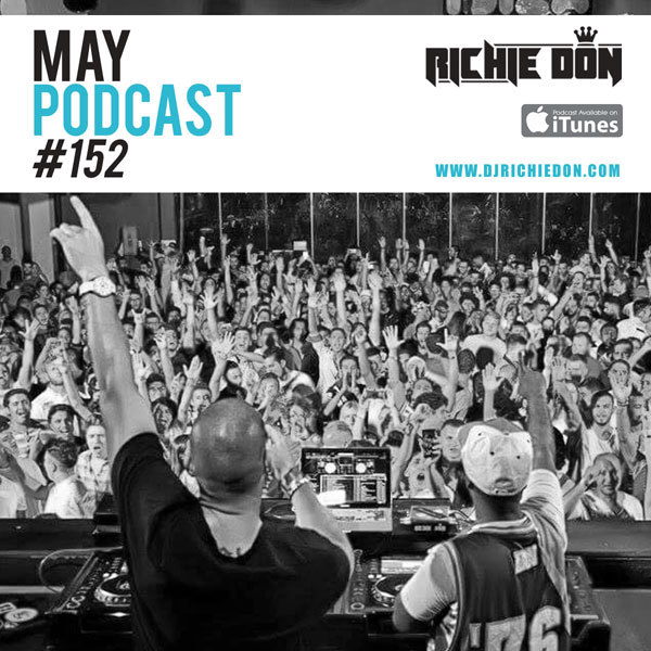 Richie Don Podcast #152 May 2019 | ADD INSTA @djrichiedon DJ